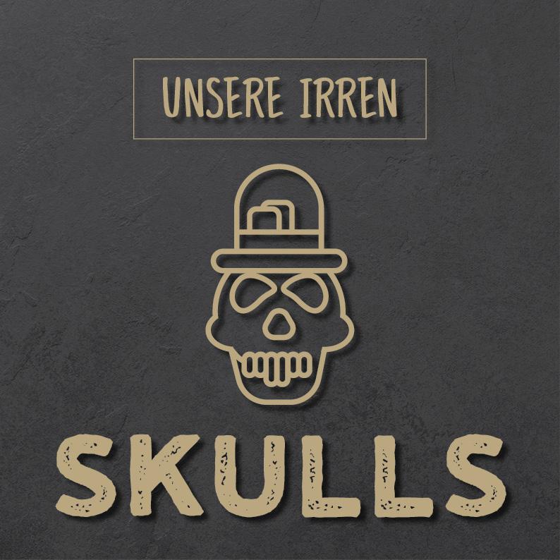 Unsere irren Skulls